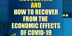 Basic Accounting and How to Recover From the Economic Effects of COVID-19